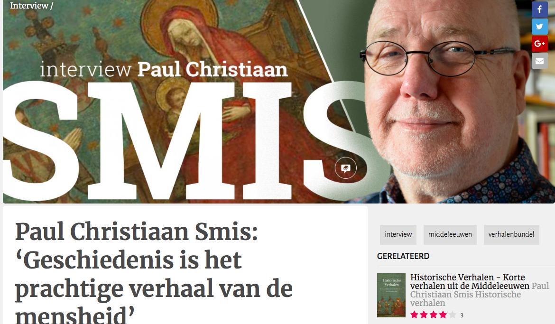 Paul Christiaan Smis: 'Geschiedenis is het prachtige verhaal van de mensheid'